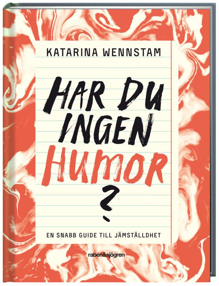 """Katarina har skrivit tolv böcker. """"Har du ingen humor"""" beskriver hon som en handbok i jämställdhet."""